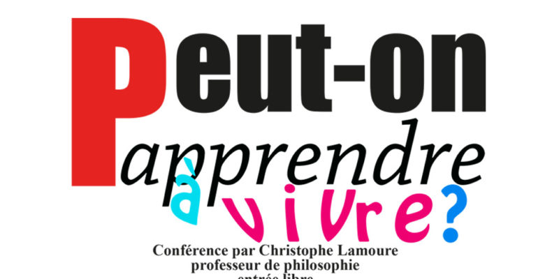 """Conférence """"Peut on apprendre à vivre?"""" par Christophe Lamoure - GESTALT"""